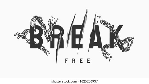 break free slogan with claw scratch and broken chain illustration