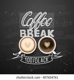 break. Hot  cup on black vector background. latte it`s coffee time.  chalkboard art