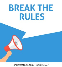 BREAK THE RULES Announcement. Hand Holding Megaphone With Speech Bubble. Flat Illustration