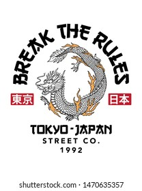 Break the rules slogan text with Japanese dragon illustration. Vector graphics for t-shirt prints and other uses.  Japanese text translation: Tokyo/Japan