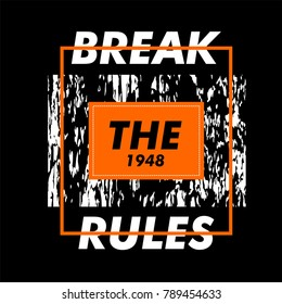 break the rules typography graphic art, vector illustration t shirt design product