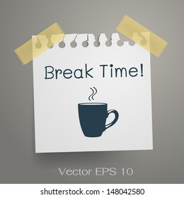 Break time! Coffee cup with wording for time break. Vector illustration.