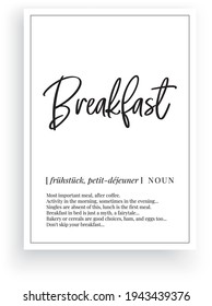 Breakfast definition, vector. Minimalist poster design. Wall decals, breakfast noun description. Wording Design isolated on white background, lettering. Wall art artwork. Modern poster design in frame