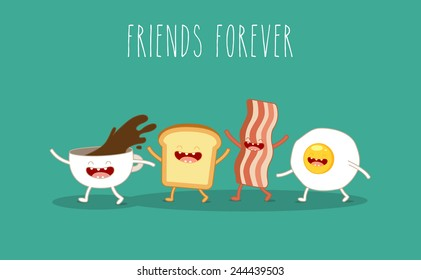 Breakfast. Egg, bacon, toast, coffee cup. Vector cartoon. Vector illustration. Friends forever. Use for card, poster, banner, web design and print on t-shirt. Easy to edit.