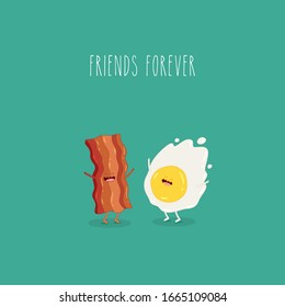 Breakfast, egg bacon, vector cartoons of comic characters. Friends forever. Use for card, poster, stickers, web design and print on t-shirt. Easy to edit.