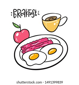 Breakfast eggs, bacon, apple and coffee mug. Hand drawn vector illustration and lettering. Isolated on white background. Cartoon style. Design for decor, cards, print, web, poster, banner, t-shirt