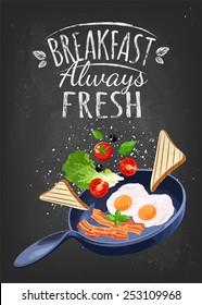 Breakfast Poster. Fried eggs and bacon on pan. Vector illustration. Breakfast always fresh