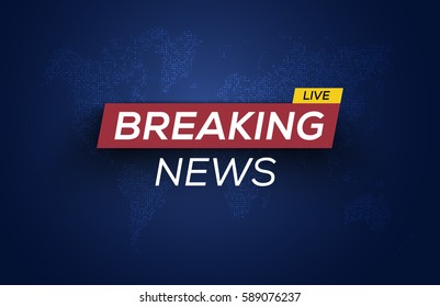 Breaking News Live on World Map Background. Business / Technology News Background. Vector Illustration.