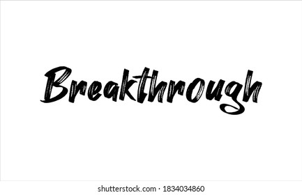 Breakthrough Typography Hand drawn Brush lettering words in Black text and phrase isolated on the White background