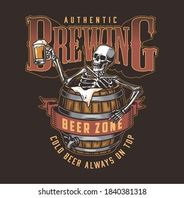Brewing vintage colorful print with inscriptions and skeleton holding cup of beer and sitting in wooden cask isolated vector illustration