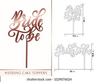 Bride to be cake topper for laser or milling cut. Wedding rose gold lettering. Vector illustration lettering with ring. Modern calligraphy.