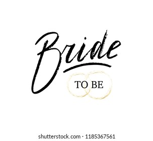 Bride to be card, Vector banner with the text: Bride to be , Hand sketched Bride to be lettering typography. Hand drawn sign. Badge, icon, logo, tag, illustration, sticker