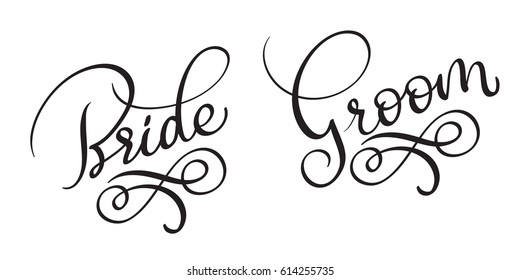 Bride Groom Hand drawn vintage Vector text on white background. Calligraphy lettering illustration EPS10