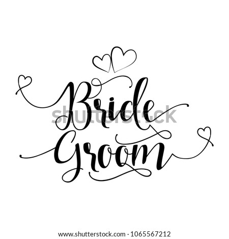 bride groom hand lettering typography text in vector eps 10 hand letter