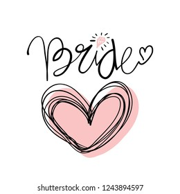 Bride hand lettering text with heart and diamond for bachelorette party, hen night, wedding designs, cards, invitations, fabrics, prints, stickers etc