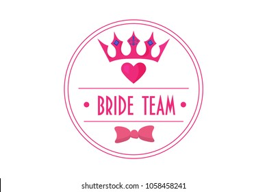 Bride Team trendy vector sign. Great for bridesmaids team, wedding, bachelorette or hen party, bride shower.