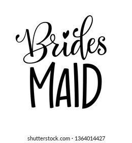 Bridesmaid - HenParty simple modern hand write calligraphy and hand draw isolated lettering for cards, prints, t-shirt design.
