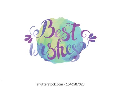 Bright Best wishes lettering for holiday, invitations, cards design, web- design, flyers and posters