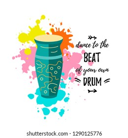 Bright card with drum and Dance to the beat of your own drum text. Vector illustration. Decorative design template for party, drum school, invitation, poster, card, flyer, banner. Flat and line style.