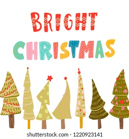 bright Christmas. lettering color unique font. different Christmas trees with ornaments, balls.  postcard, background