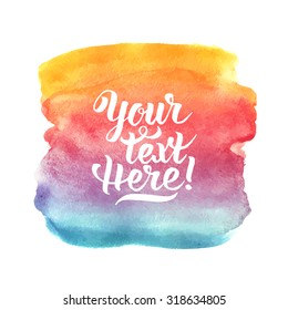 Bright Colorful Watercolor background with sample text. Handmade vector illustration