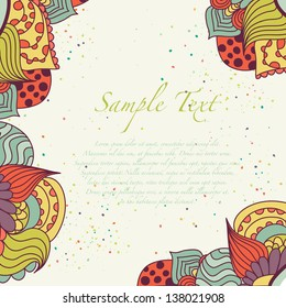 Bright floral card template with place for the text. Abstract floral boarder. Hand drawn vector illustration.