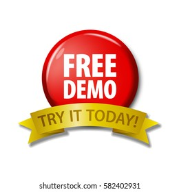 Bright red round button and gold ribbon with words 'Free Demo - Try It Today'. Circle label for software developers and online shops. Design elements on white background with transparent shadow.