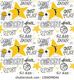 Bright seamless pattern for basketball with stars and lettering. Hand drawing sports background, typography slogan. Print design for T-shirts, clothes, banners, flyers. Never stop, slam dunk.