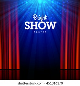 Bright show poster design template. Stage, spotlights and open curtains. Vector illustration.