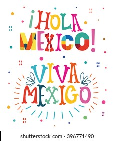 "Bright typographic ""Viva Mexico"", ""Hola Mexico""  in vector format."