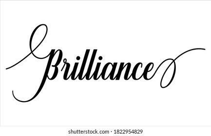 Brilliance Script Cursive Calligraphy Typography Black text lettering Script Cursive and phrases isolated on the White background for titles and sayings