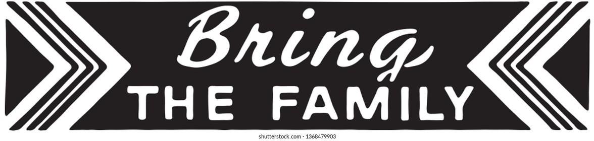 Bring The Family - Retro Ad Art Banner