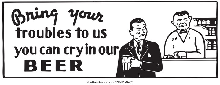 Bring Your Troubles To Us - Retro Ad Art Banner