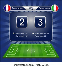 Broadcast graphic for football final score. Football Soccer Match Statistics. Scoreboard and play field. France versus Italy Team. Digital background vector illustration. Infographic