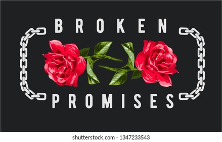 broken promises slogan with double rose and chain illustration