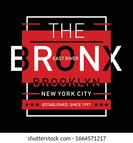 the bronx typography t shirt design graphic, vector illustration artistic urban art