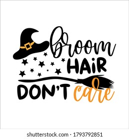 Broom hair don't care- funny Halloween text with broom and witch hat and stars. Good for T shirt print, poster, card, banner, gift design.