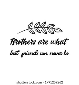 Brother Quotes Images Stock Photos Vectors Shutterstock