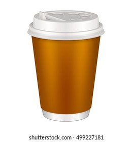 Brown Blank Disposable Paper Cup With Lid. Container For Hot Drink: Coffee, Java, Tea, Cappuccino. Illustration Isolated On White Background. Mock Up Mockup Template Ready For Your Design Vector EPS10