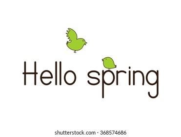 Brown colored lettering Hello spring and two cute green colored birds isolated on white background. Design element