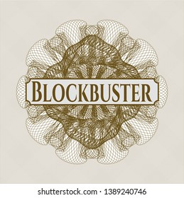Brown passport money style rosette with text Blockbuster inside