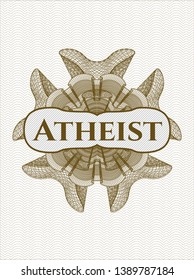 Brown rosette or money style emblem with text Atheist inside