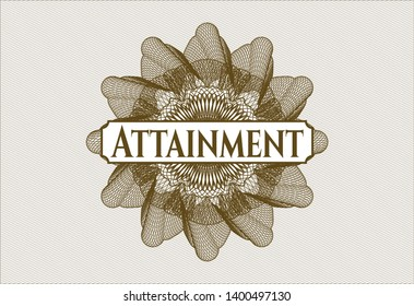 Brown rosette (money style emblem) with text Attainment inside