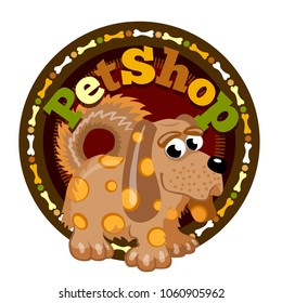 Brown spotted dog. Petshop round logo. Signboard of shop for animals