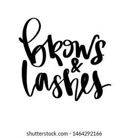 Brows and lashes logo. Hand writting lettering. Calligraphy phrase for beauty salon, lash extensions maker, Brow Makers, brow bar, decorative cards, beauty blogs.
