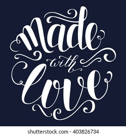 Brush lettering in black and white. Vector illustration. Made with love postcard.