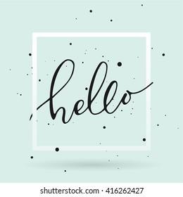 Brush pen Hello lettering in the square frame isolated on light turquoise background. Handwritten vector Illustration.