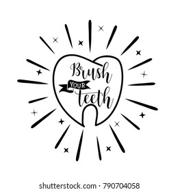 Brush your teeth. Lettering. Dental care motivational quote poster. Dentist Day greeting card.