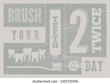 Brush your teeth twice a day. Typographic vintage grunge dental poster. Retro vector Illustration.