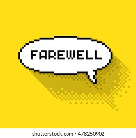 Bubble greeting with farewell, flat pixelated illustration. - Stock vector